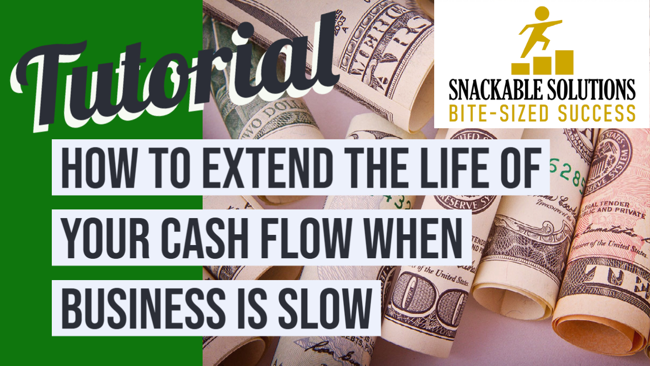 how to extend the life of your cash flow when business is slow