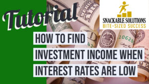 How to Find Investment Income When Interest Rates are Low